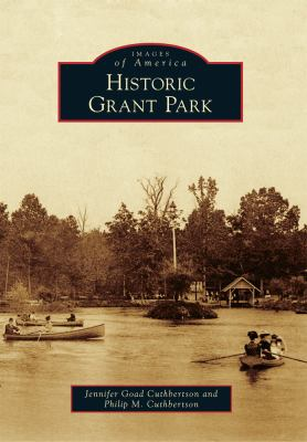 Historic Grant Park - Book  of the Images of America: Georgia