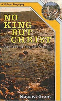No King but Christ - Donald Cargill - Maurice Grant
