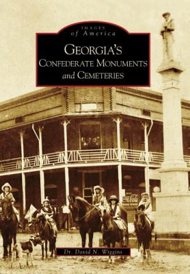 Georgia's Confederate Monuments and Cemeteries - Book  of the Images of America: Georgia