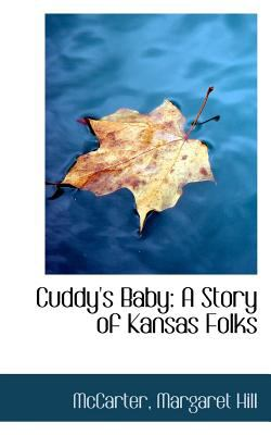 Paperback Cuddy's Baby : A Story of Kansas Folks Book