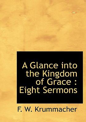 Paperback A Glance into the Kingdom of Grace : Eight Sermons Book