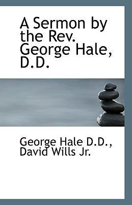 Paperback A Sermon by the Rev George Hale, D D Book