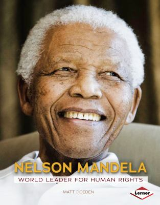 Nelson Mandela: World Leader for Human Rights - Book  of the Gateway Biographies