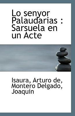 Paperback Lo Senyor Palaudarias : Sarsuela en un Acte Book
