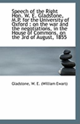 Paperback Speech of the Right Hon W E Gladstone, M P for the University of Oxford : On the war and the Neg Book