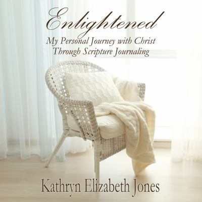 Paperback Enlightened : My Personal Journey with Christ Through Scripture Journaling Book