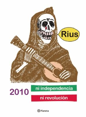 2010 ni Independencia ni Revolucion - Eduardo del Rio