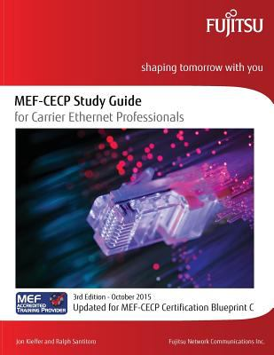 Mef cecp study guide for carrier book by jon kieffer mef cecp study guide for carrier ethernet professionals updated for mef cecp certification blueprint c malvernweather Image collections