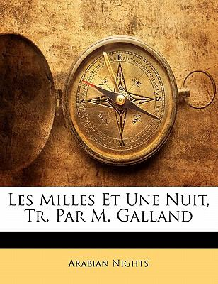 Paperback Les Milles et une Nuit, Tr Par M Galland Book