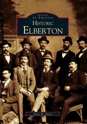 Historic Elberton - Book  of the Images of America: Georgia