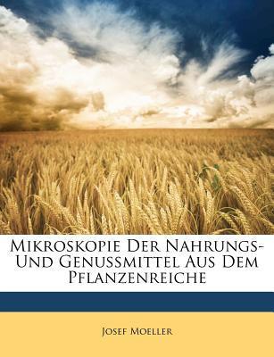 Paperback Mikroskopie der Nahrungs- und Genussmittel Aus Dem Pflanzenreiche Book