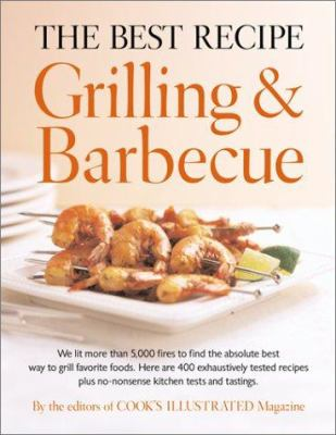 The Best Recipe: Grilling and Barbecue - Book  of the Best Recipe