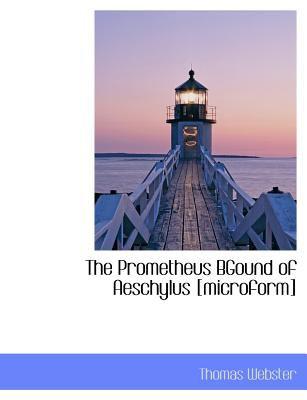 Paperback The Prometheus Bgound of Aeschylus [Microform] [Large Print] Book