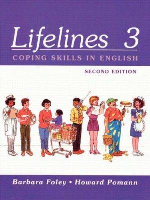 Lifelines 3 Bk. 3 : Coping Skills in English - Barbara H. Foley; Howard Pomann