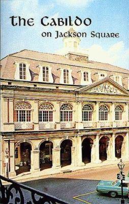The Cabildo on Jackson Square - Leonard V. Huber; Wilson, Samuel, Jr.