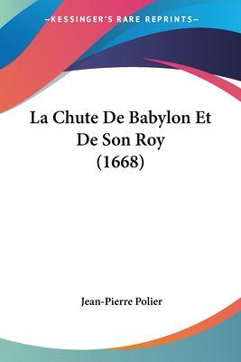 Paperback La Chute de Babylon et de Son Roy Book