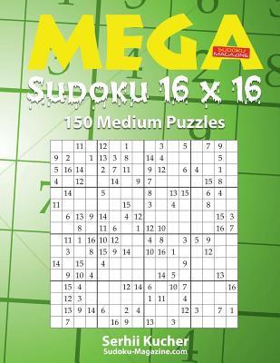 Mega Sudoku 16 X 16 - 150 Medium    book by Serhii Kucher