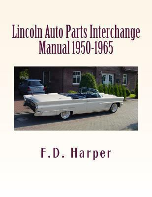 Auto Parts Interchange >> Lincoln Auto Parts Interchange Manual Book By F D Harper