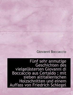 Paperback F?nf Sehr Anmutige Geschichten des Vielgel?sterten Giovanni Di Boccaccio Aus Certaldo; Mit Sieben Book