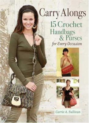 Carry Alongs : 15 Crochet Handbags and Purses for Every Occasion (0896896560 4623867) photo