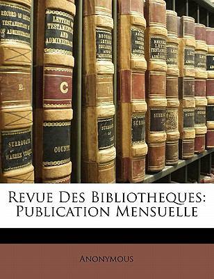 Paperback Revue des Bibliotheques : Publication Mensuelle Book