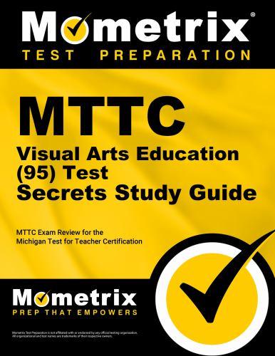 MTTC Visual Arts Education (95) Test... book