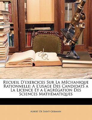Paperback Recueil D'Exercices Sur la M?chanique Rationnelle : A L'usage des Candidats a la Licence et a L'agr?gation des Sciences Math?matiques Book