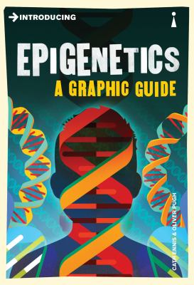 Introducing Epigenetics A Graphic Guide