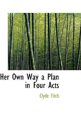 Paperback Her Own Way a Plan in Four Acts Book