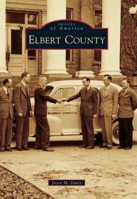 Elbert County - Book  of the Images of America: Georgia