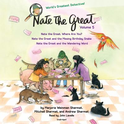 Nate the Great Collected Stories: Volume 5: Nate the Great, Where Are You?; Nate the Great and the Missing Birthday Snake; Nate the Great and the Wandering Word - Book  of the Nate the Great