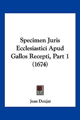 Hardcover Specimen Juris Ecclesiastici Apud Gallos Recepti, Part Book