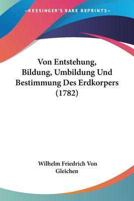 Paperback Von Entstehung, Bildung, Umbildung und Bestimmung des Erdkorpers Book
