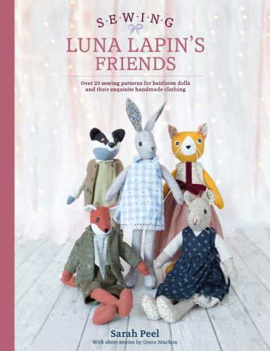 Sew Luna\'s Friends: 20 Sewing Patterns... book by Sarah Peel