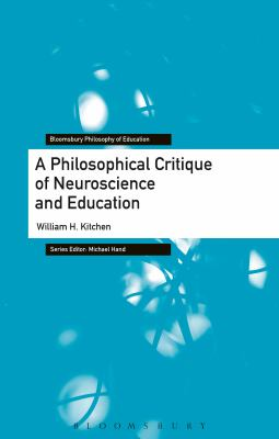 A Philosophical Critique of Neuroscience and Education - William H. Kitchen