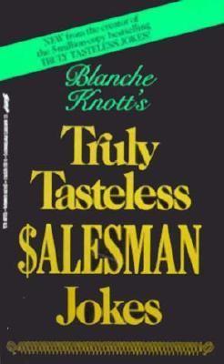 Truly Tasteless Salesman Jokes (0312929781 3490061) photo