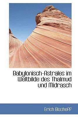Paperback Babylonisch-Astrales Im Weltbilde des Thalmud und Midrasch Book