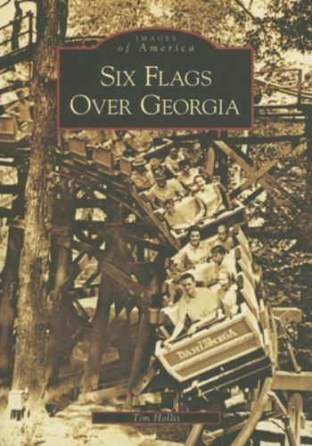 Six Flags Over Georgia - Book  of the Images of America: Georgia