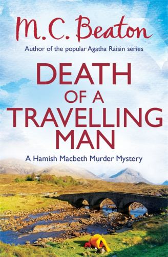 Death of a Travelling Man (Hamish Macbeth) 1472105281 Book Cover