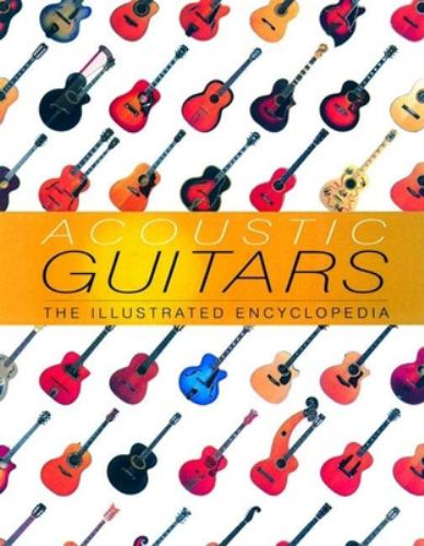 Acoustic Guitars: The Illustrated    book by Dave Hunter