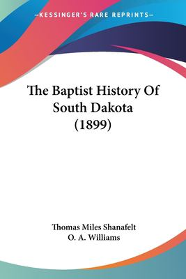 Paperback The Baptist History of South Dakota Book