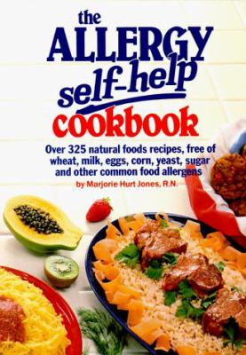 The allergy self help cookbook over 350 by marjorie hurt jones the allergy self help cookbook over 325 natural foods recipes free of wheat milk eggs corn yeast sugar and other common food allergens forumfinder Image collections