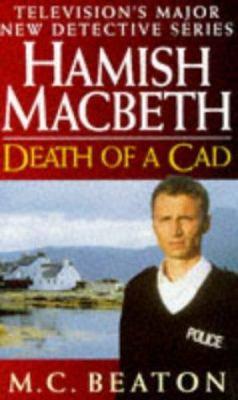 Death of a Cad (Hamish Macbeth Mysteries, No. 2) 0553407929 Book Cover