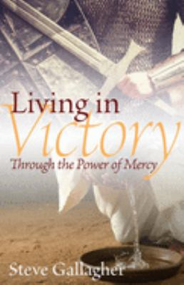 Paperback Living in Victory : By the Power of Mercy Book