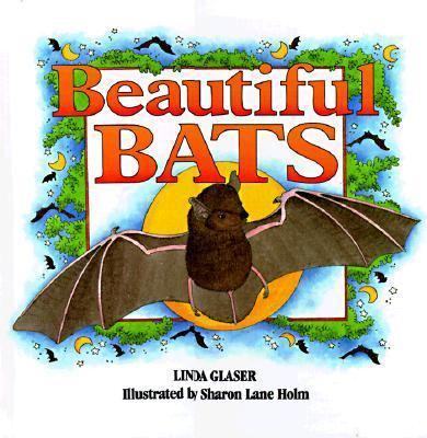 Beautiful Bats - Linda Glaser