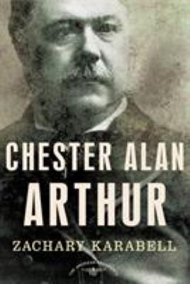 Chester Alan Arthur - Book #21 of the American Presidents