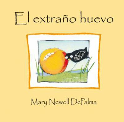 El Extrano Huevo - Mary Newell Depalma