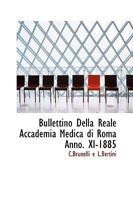 Paperback Bullettino Della Reale Accademia Medica Di Roma Anno Xi-1885 Book