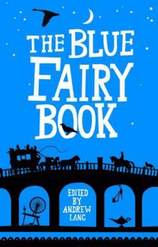 The Blue Fairy Book (Fairy Books) 1843914778 Book Cover