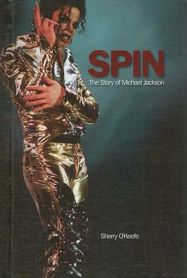 Spin : The Story of Michael Jackson - Sherry O'Keefe
